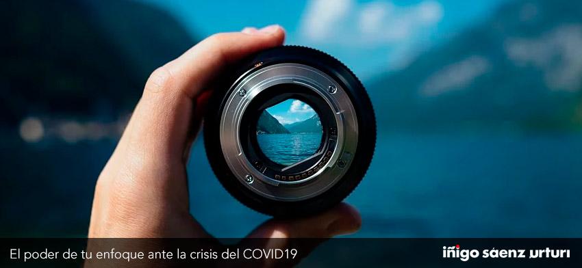 EL PODER DE TU ENFOQUE ANTE LA CRISIS DEL COVID-19